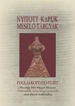 Nyitott kapuk – mesélő tárgyak. Foglalkoztató füzet a Wosinsky Mór Megyei Múzeum Örökségünk. Tolna megye évszázadai című kiállításához